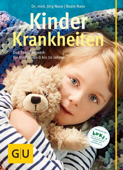 Kinderkrankheiten als Buch von Jörg Nase, Beate Nase