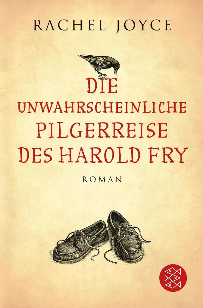 Die unwahrscheinliche Pilgerreise des Harold Fry als Taschenbuch von Rachel Joyce
