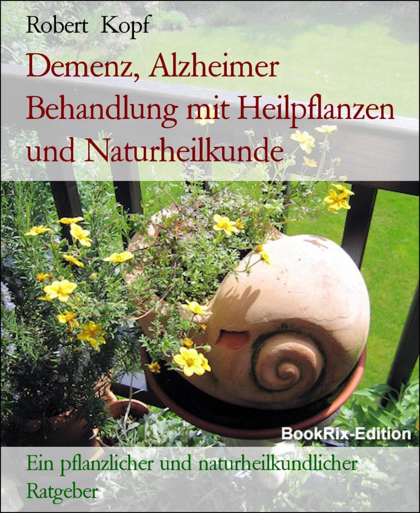 Demenz, Alzheimer  Behandlung mit Heilpflanzen und Naturheilkunde als eBook
