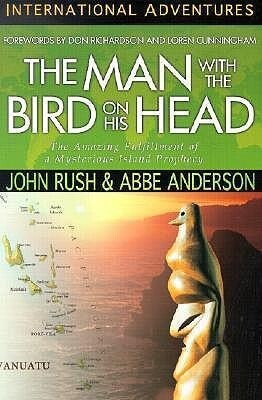 The Man with the Bird on His Head: The Amazing Fulfillment of a Mysterious Island Prophecy als Taschenbuch