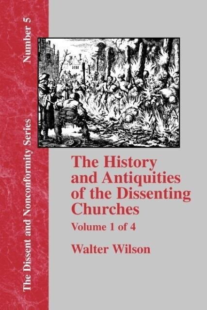 History & Antiquities of the Dissenting Churches - Vol. 1 als Taschenbuch