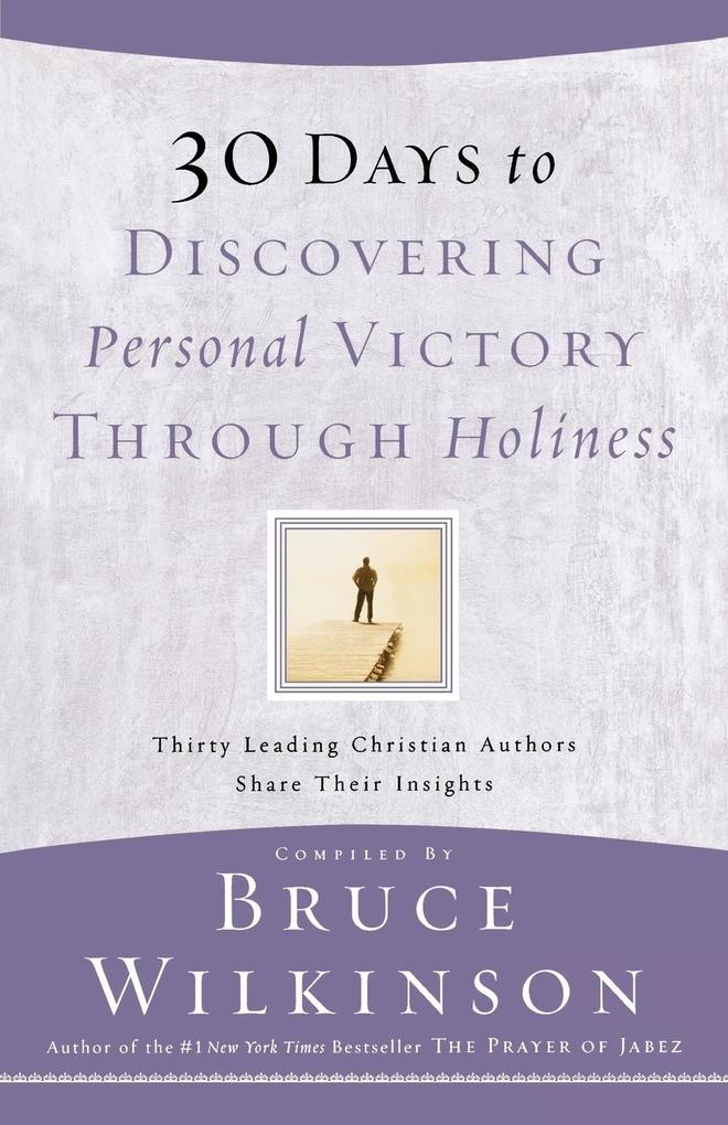 30 Days to Discovering Personal Victory Through Holiness als Taschenbuch