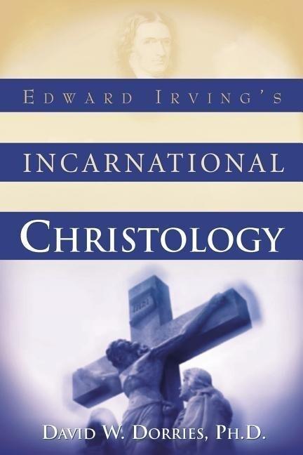 Edward Irving's Incarnational Christology als Taschenbuch