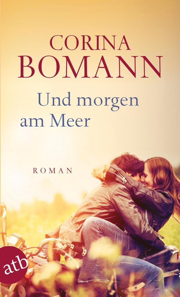 Und morgen am Meer als Taschenbuch von Corina Bomann