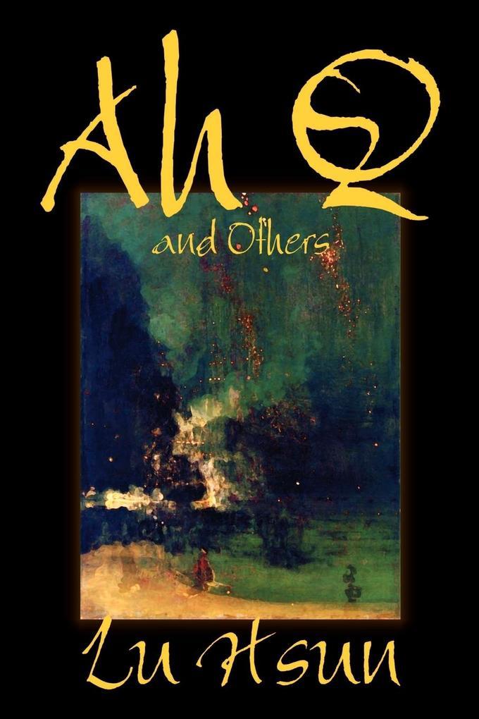 Ah Q and Others by Lu Hsun, Fiction, Short Stories als Taschenbuch