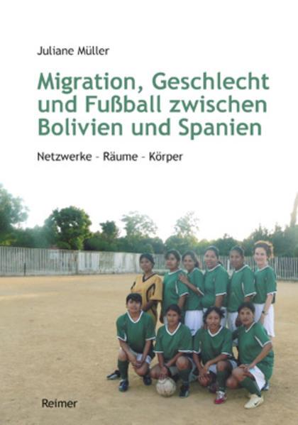 Migration, Geschlecht und Fußball zwischen Bolivien und Spanien als Buch von Juliane Müller