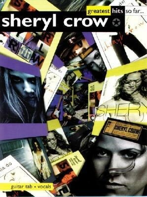 Sheryl Crow -- Greatest Hits So Far . . .: Guitar/Tab/Vocal als Taschenbuch