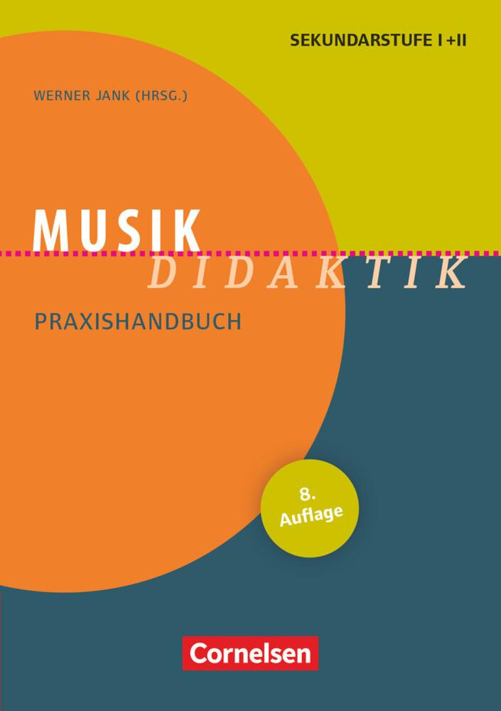 Musik-Didaktik. Praxishandbuch für die Sekundarstufe I und II als Buch