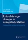 Rationalisierungsstrategien im demografischen Wandel