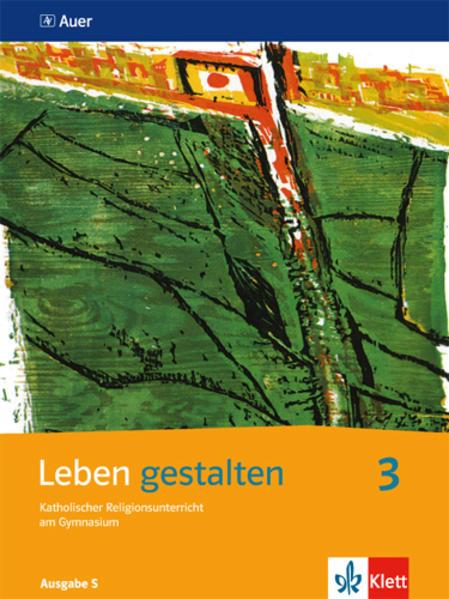 Leben gestalten 3. Schülerbuch 9. und 10. Jahrgangsstufe. Ausgabe S für Baden-Württemberg, Rheinland-Pfalz, Saarland als