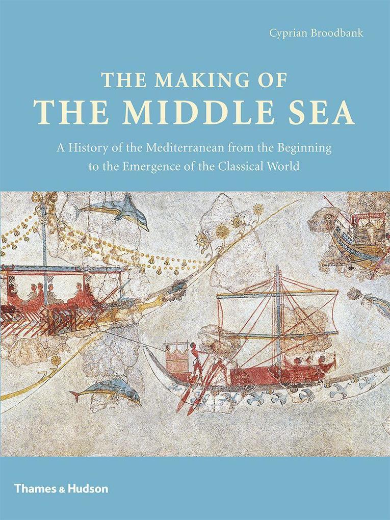 The Making of the Middle Sea als Buch