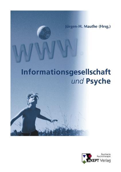 Informationsgesellschaft und Psyche als Buch