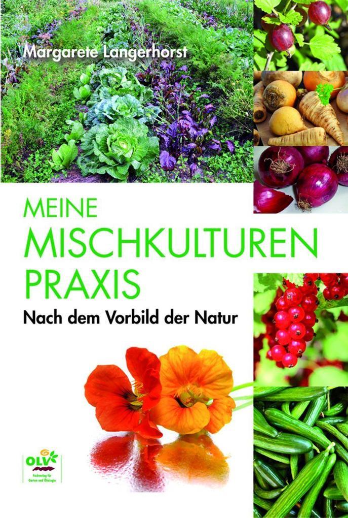 Meine Mischkulturenpraxis nach dem Vorbild der Natur als Buch