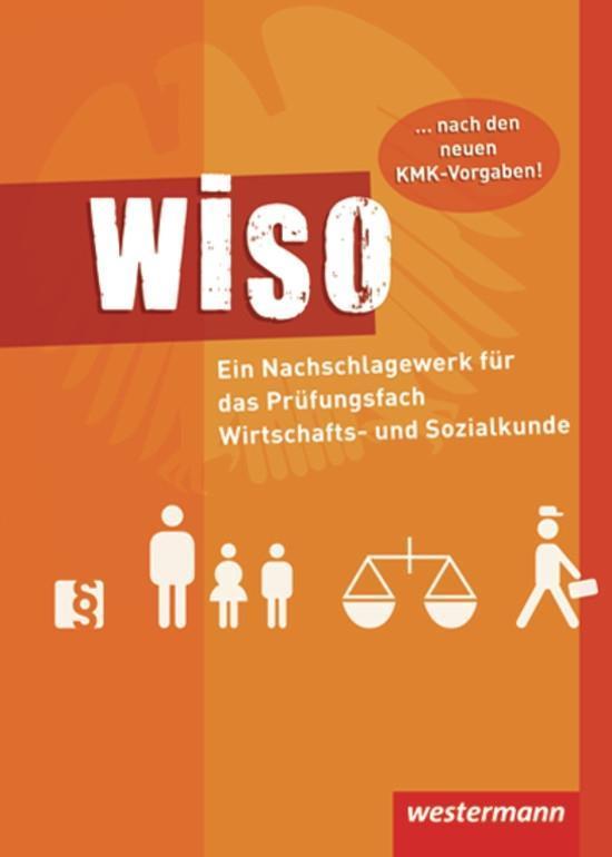 WISO. Ein Nachschlagewerk für das Prüfungsfach Wirtschafts- und Sozialkunde als Buch