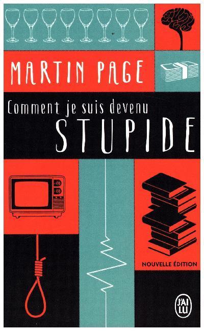Comment Je Suis Devenu Stupide: Roman als Taschenbuch