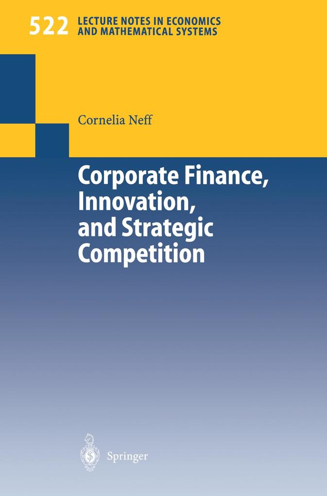 Corporate Finance, Innovation, and Strategic Competition als Buch
