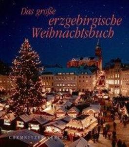 Das große erzgebirgische Weihnachtsbuch als Buch