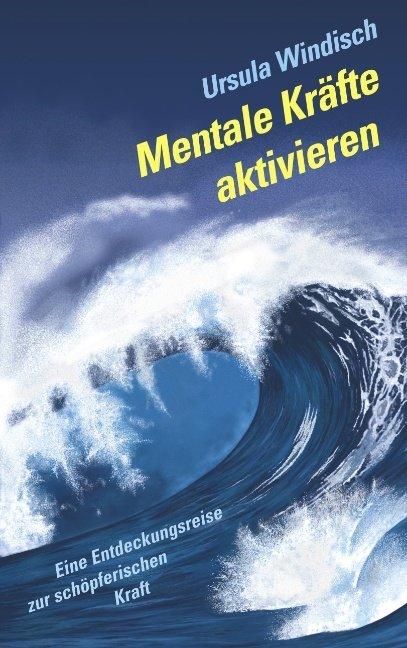 Mentale Kräfte aktivieren als Buch