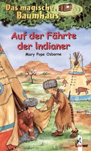 Das magische Baumhaus 16. Auf der Fährte der Indianer als Buch