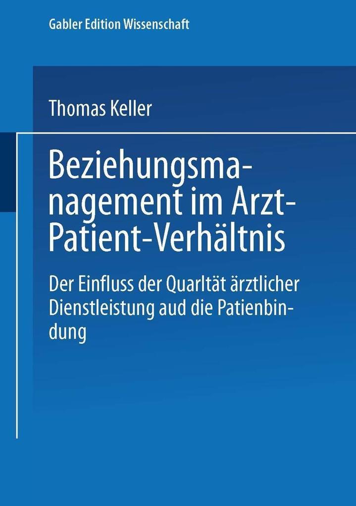 Beziehungsmanagement im Arzt-Patient-Verhältnis als Buch