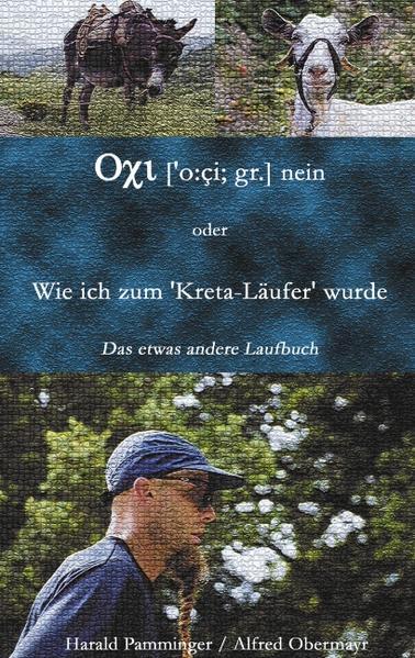 """Oxi (o:ci; gr.) nein oder Wie ich zum """"Kreta-Läufer"""" wurde als Buch"""