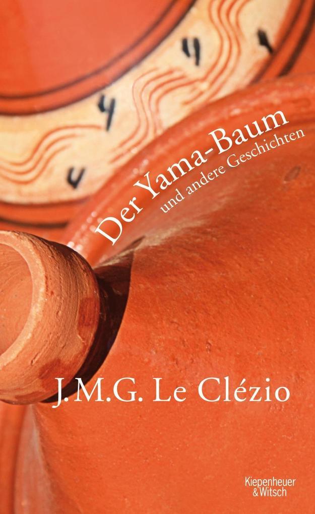 Der Yama-Baum und andere Geschichten als Buch von J. -M. G. Le Clézio