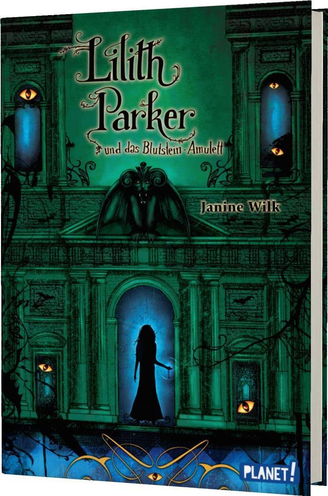 Lilith Parker 03: Und das Blutstein-Amulett als Buch von Janine Wilk, Christopher Gibbs