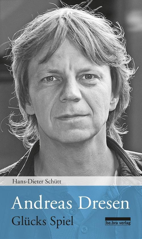 Andreas Dresen als Buch von Hans-Dieter Schütt
