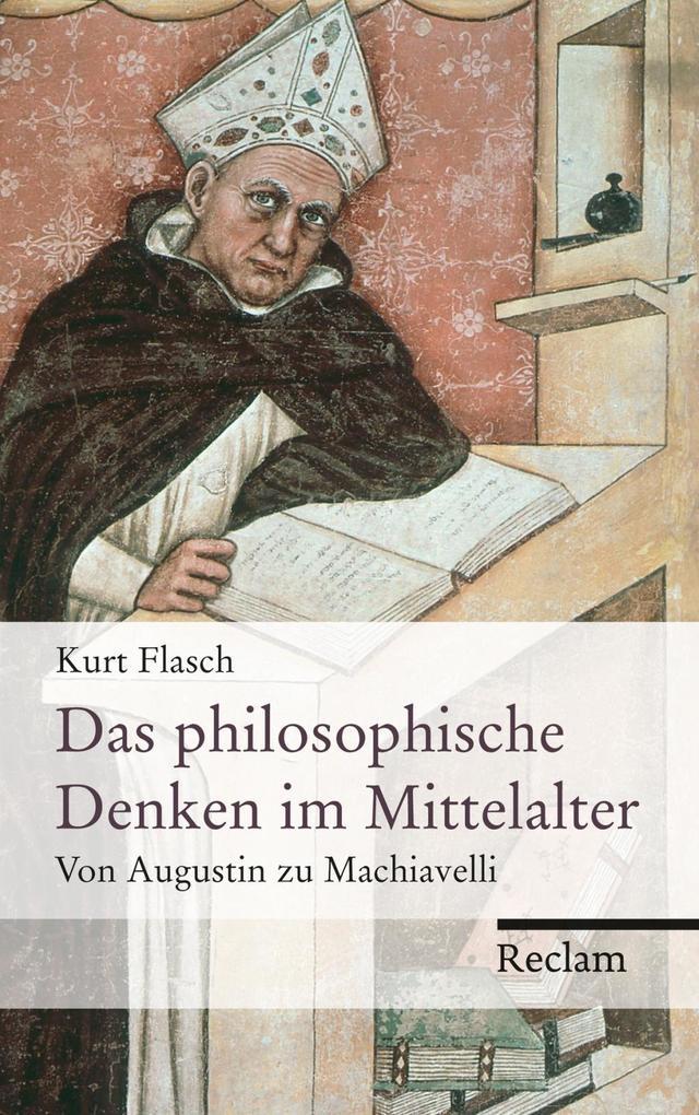 Das philosophische Denken im Mittelalter. Von Augustin zu Machiavelli als eBook
