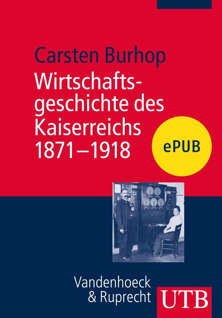 Wirtschaftsgeschichte des Kaiserreichs 1871-1918 als eBook