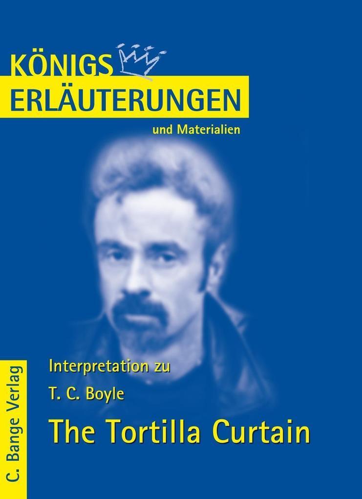 The Tortilla Curtain von T.C. Boyle. Textanalyse und Interpretation. als eBook von T. C. Boyle