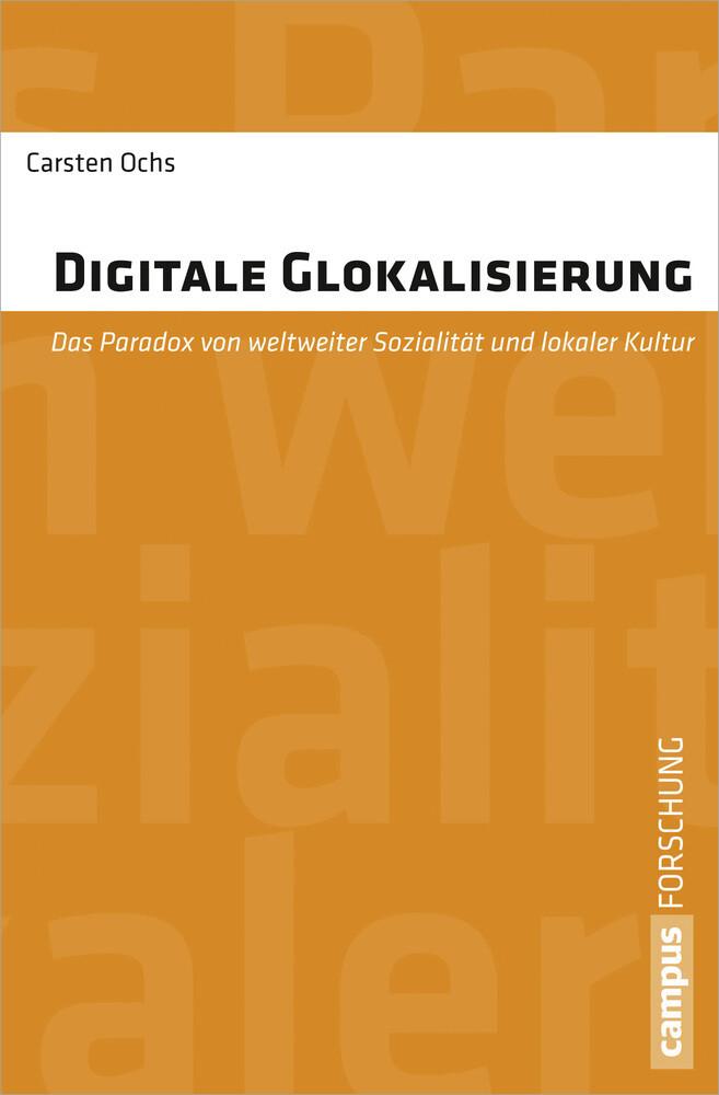 Digitale Glokalisierung als Buch von Carsten Ochs