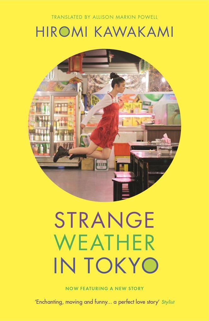 Strange Weather in Tokyo als eBook von Hiromi Kawakami