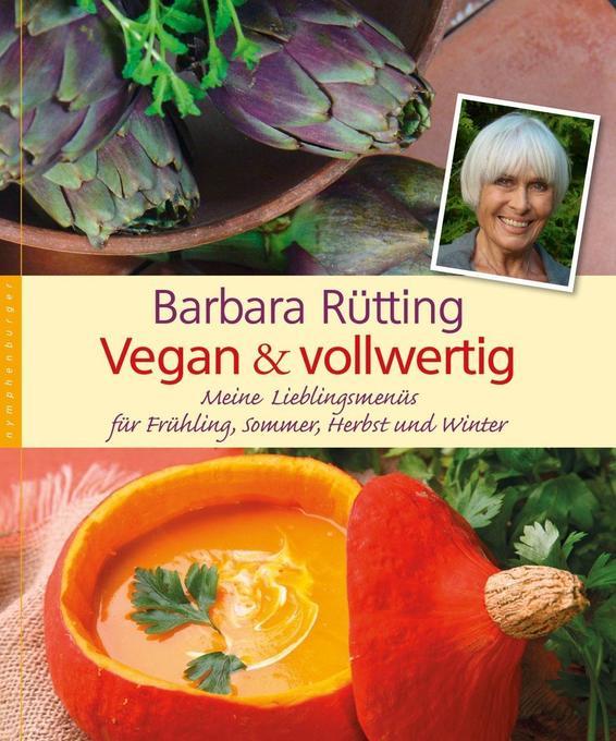 Vegan und vollwertig als Buch von Barbara Rütting
