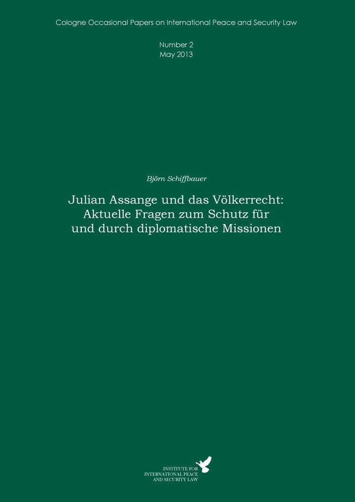 Julian Assange und das Völkerrecht: Aktuelle Fragen zum Schutz für und durch diplomatische Missionen als eBook