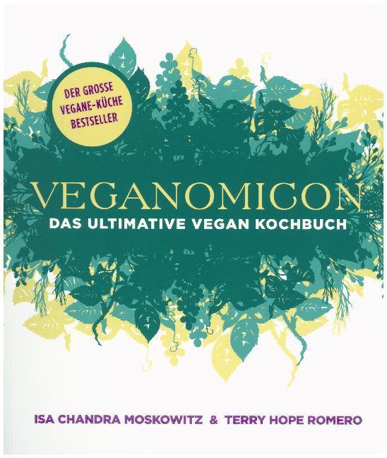 Veganomicon als Buch von Isa Chandra Moskowitz, Terry Hope Romero