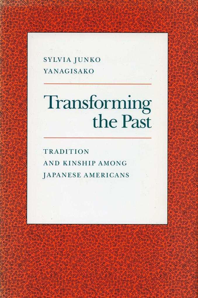 Transforming the Past: Tradition and Kinship Among Japanese Americans als Taschenbuch