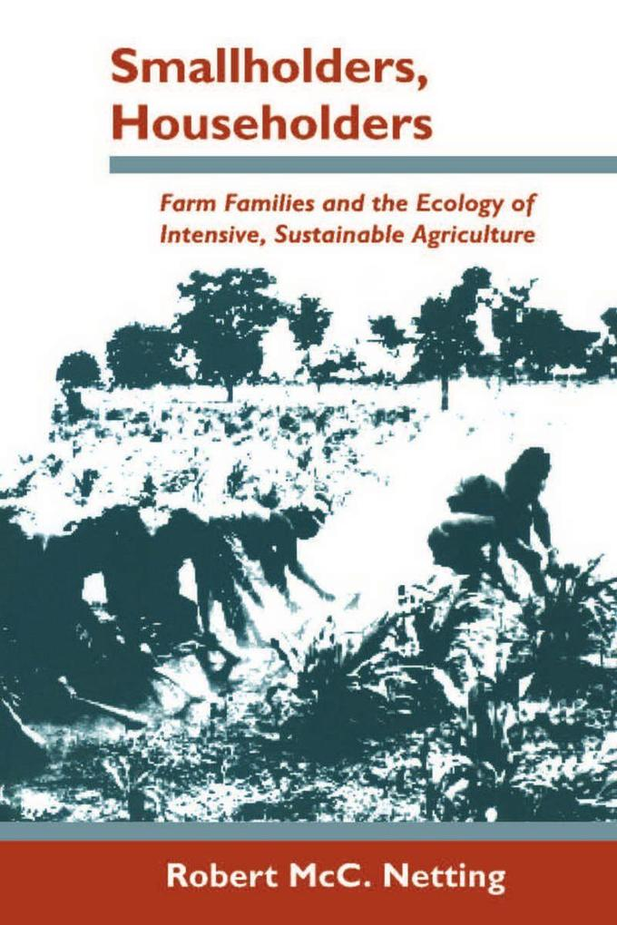Smallholders, Householders: Farm Families and the Ecology of Intensive, Sustainable Agriculture als Taschenbuch