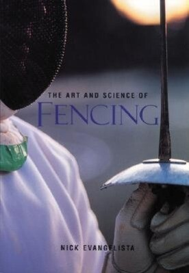 The Art and Science of Fencing als Taschenbuch