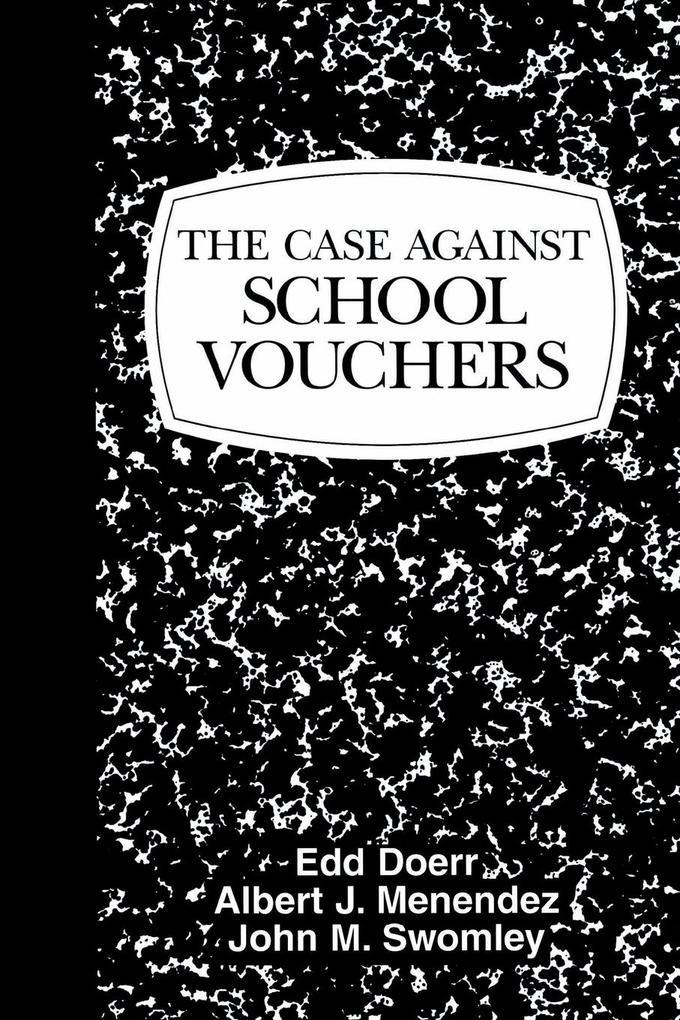 Case Against School Vouchers als Taschenbuch