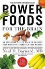 Power Foods for the Brain: An Effective 3-Step Plan to Protect Your Mind and Strengthen Your Memory