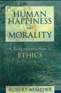 Human Happiness and Morality: A Brief Introduction to Ethics als Buch