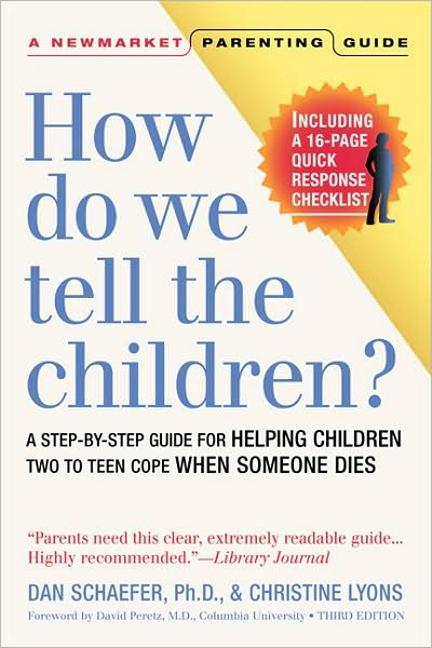 How Do We Tell the Children?: A Step-By-Step Guide for Helping Children Two to Teen Cope When Someone Dies als Taschenbuch