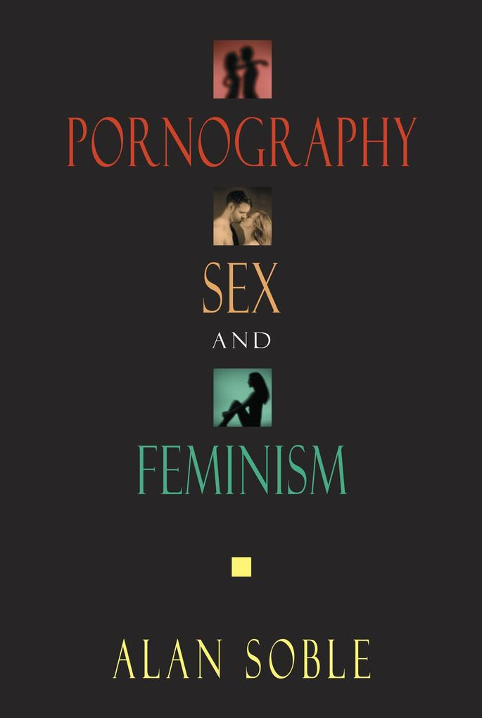 Pornography and Sex and Feminism als Buch