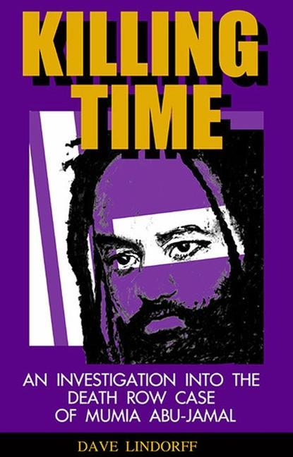 Killing Time: An Investigation Into the Death Row Case of Mumia Abu-Jamal als Taschenbuch