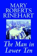 The Man in Lower Ten by Mary Roberts Rinehart, Fiction, Mystery & Detective als Buch