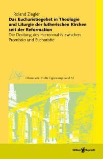 Das Eucharistiegebet in Theologie und Liturgie der lutherischen Kirchen seit der Reformation als eBook