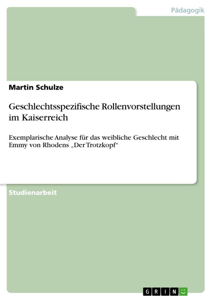 Geschlechtsspezifische Rollenvorstellungen im Kaiserreich als eBook von Martin Schulze - GRIN Verlag