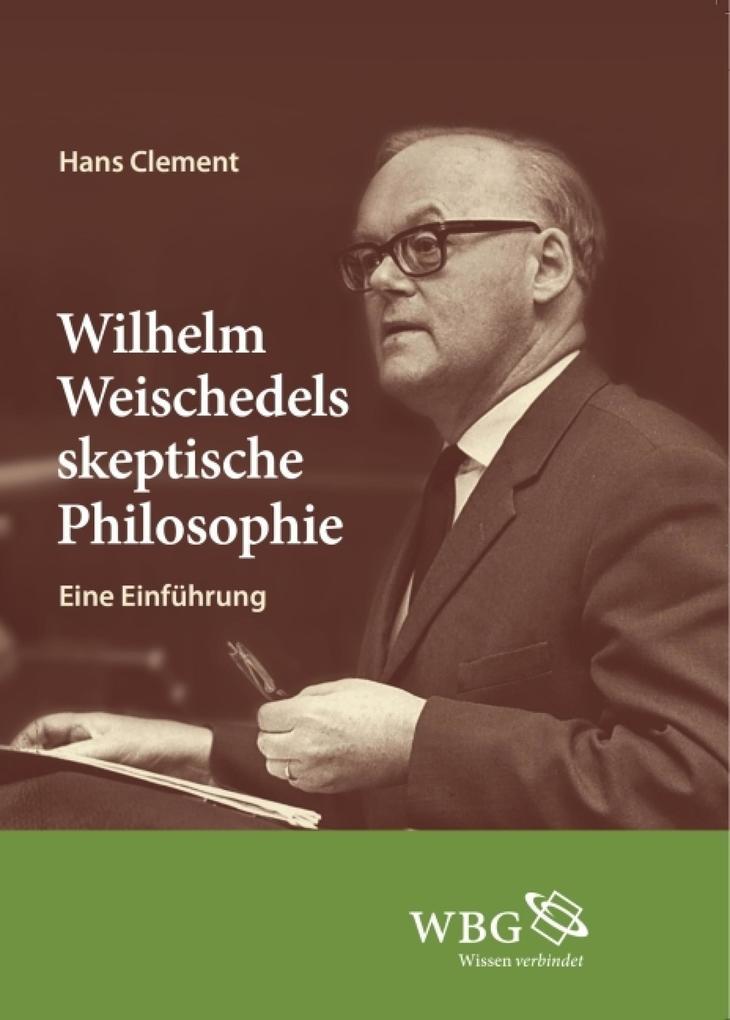 Wilhelm Weischedels skeptische Philosophie als eBook