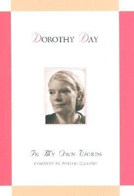 Dorothy Day: In My Own Words: In My Own Words als Buch